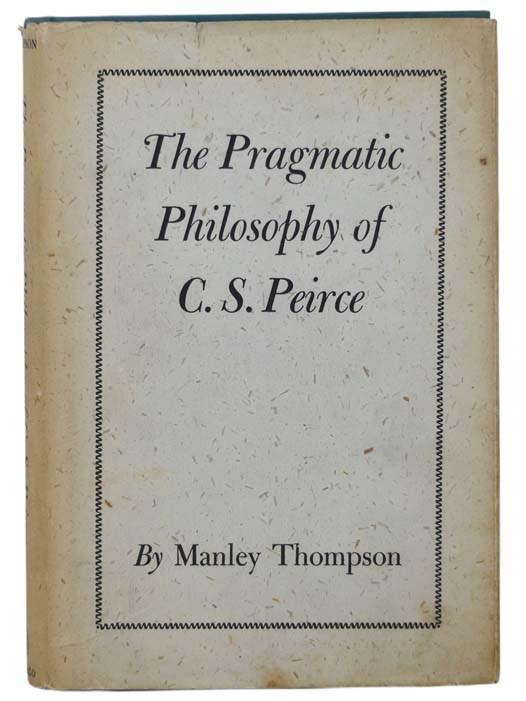 Image for The Pragmatic Philosophy of C.S. Peirce [Charles Sanders]
