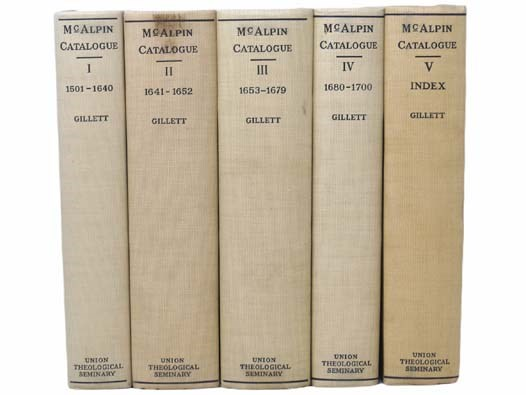 Image for Catalogue of the McAlpin Collection of British History and Theology, in Five Volumes: 1500-1640; 1641-1652; 1653-1679; 1680-1700; Index