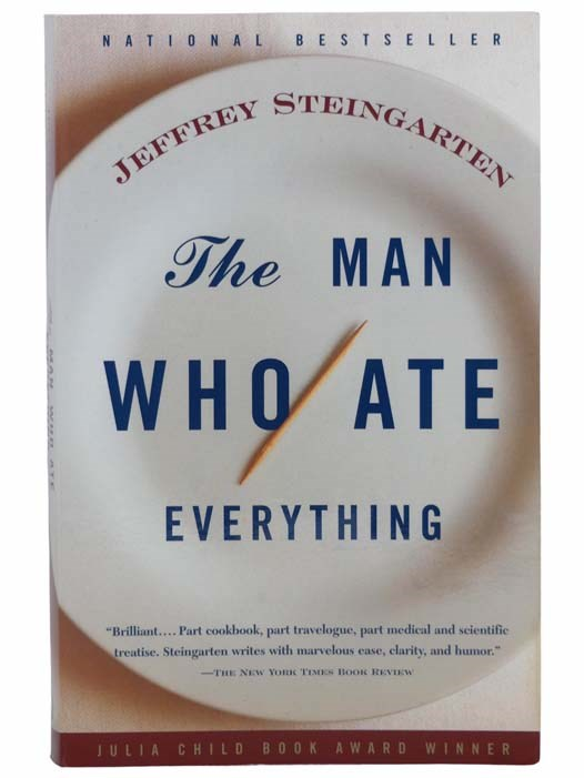 Image for The Man Who Ate Everything: And Other Gastronomic Feats, Disputes, and Pleasurable Pursuits