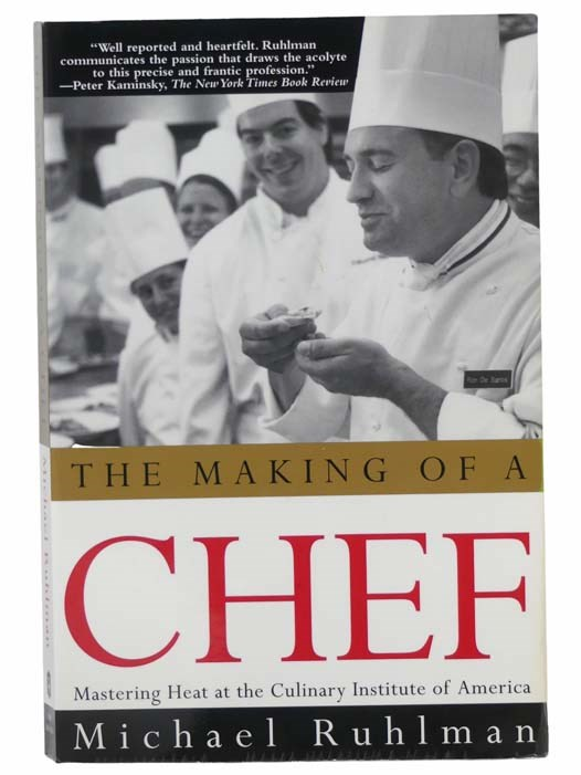 Image for The Making of a Chef: Mastering Heat at the Culinary Institute of America
