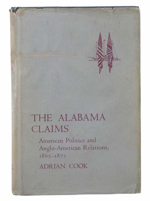 Image for The Alabama Claims: American Politics and Anglo-American Relations, 1865-1872
