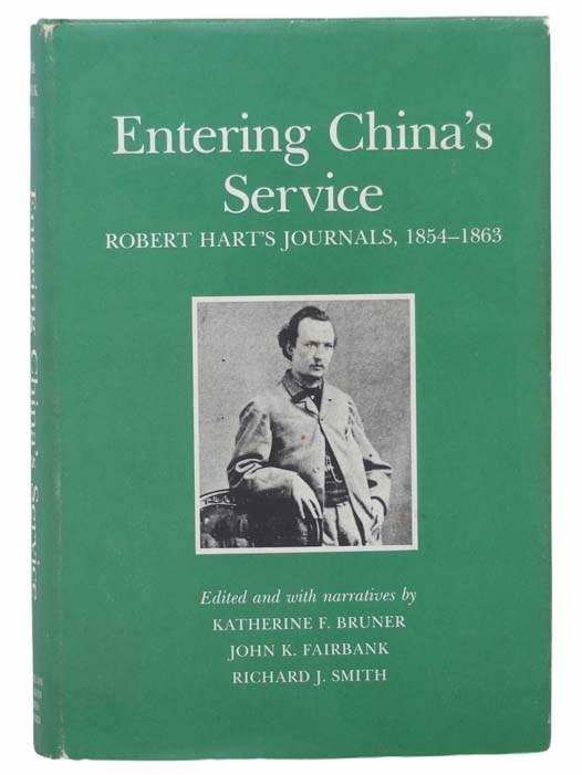 Image for Entering China's Service: Robert Hart's Journals, 1854-1863 (Harvard East Asian Monographs, No. 125)