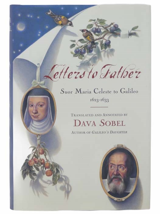 Image for Letters to Father: Suor Maria Celeste to Galileo, 1623-1633