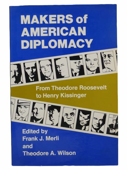 Image for Makers of American Diplomacy: From Theodore Roosevelt to Henry Kissinger
