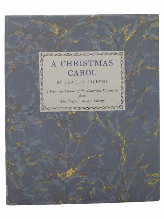 Image for A Christmas Carol: A Facsimile Edition of the Autograph Manuscript in the Pierpont Morgan Library