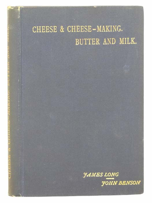 Image for Cheese and Cheese-Making, Butter and Milk, with Special Reference to Continental Fancy Cheeses