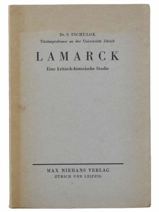 Image for Lamarck Eine Kritisch-Historische Studie [Lamarck A Critical Historical Study] [GERMAN TEXTX]