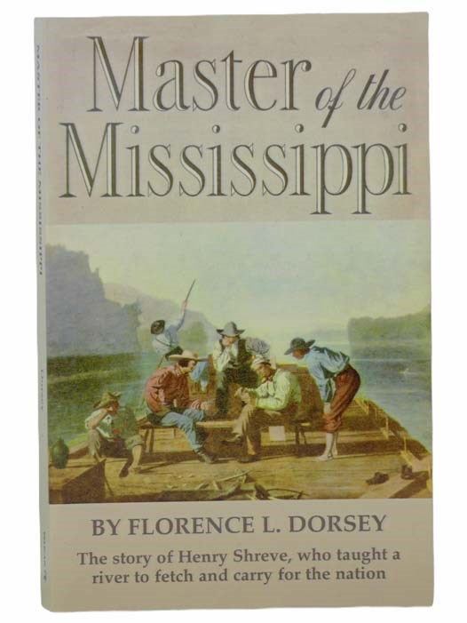 Image for Master of the Mississippi: The Story of Henry Shreve, who Taught a River to Fetch and Carry for the Nation