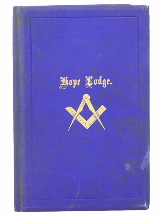 Image for By-Laws of Hope Lodge, Ancient, Free and Accepted Masons. Instituted at Gardner, A.L. 5864