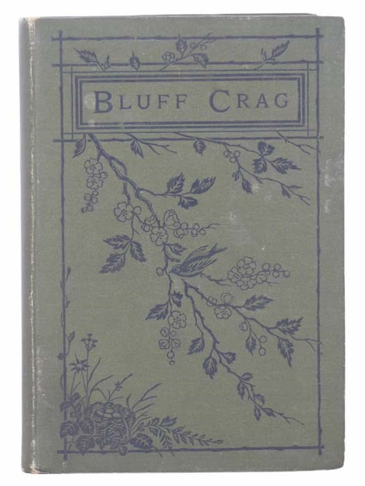 Image for Bluff Crag; or, a Good Word Costs Nothing. A Tale for the Young