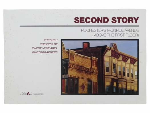 Image for Second Story: Rochester's Monroe Avenue (Above the First Floor) - Through the Eyes of Twenty-Five Area Photographers