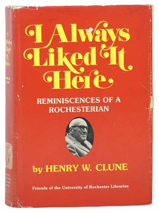 Image for I Always Liked It Here: Reminiscences of a Rochesterian