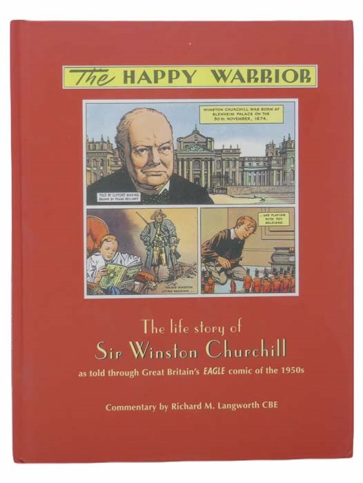 Image for The Happy Warrior: The Life Story of Sir Winston Churchill as Told through Great Britain's EAGLE Comic of the 1850s