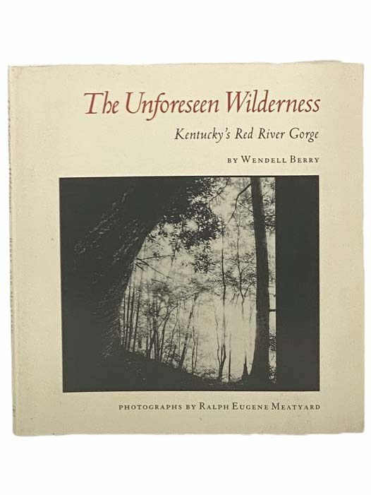 Image for The Unforeseen Wilderness: Kentucky's Red River Gorge