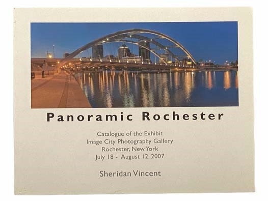 Image for Panoramic Rochester: Catalogue of the Exhibit Image City Photography Gallery, Rochester, New York, July 18 - August 12, 2007