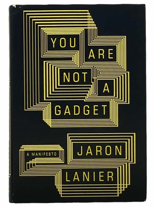 Image for You Are Not a Gadget: A Manifesto