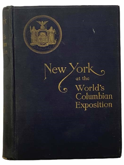 Image for Report of the Board of General Managers of the Exhibit of the State of New York at the World's Columbian Exposition [1893]