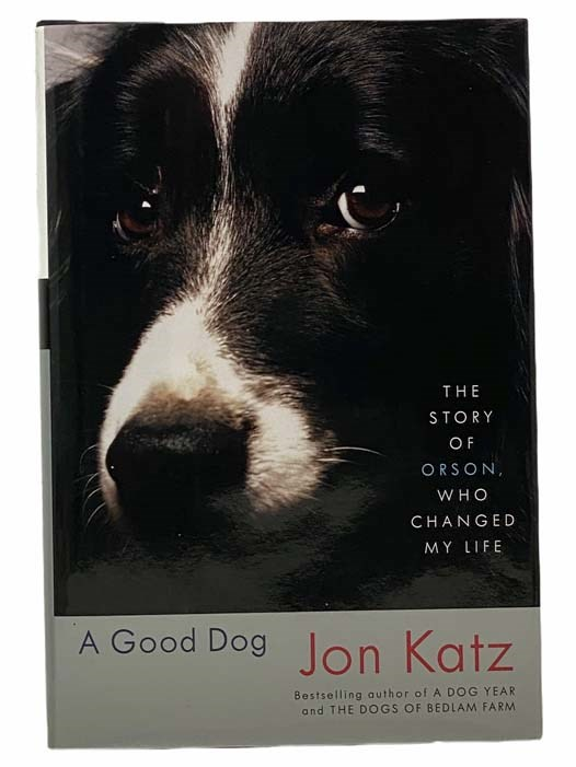 Image for A Good Dog: The Story of Orson, Who Changed My Life