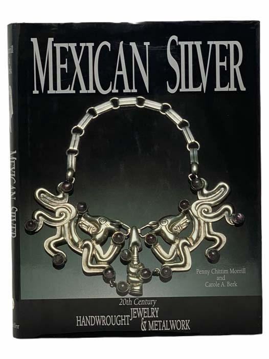 Image for Mexican Silver: 20th Century Handwrought Jewelry and Metalwork