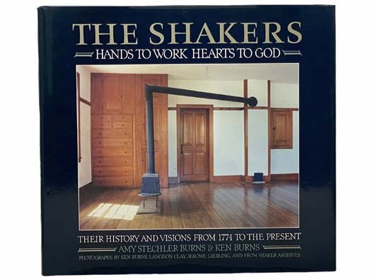 Image for The Shakers: Hands to Work, Hearts to God: The History and Visions of the United Society of Believers in Christ's Second Appearing from 1774 to the Present