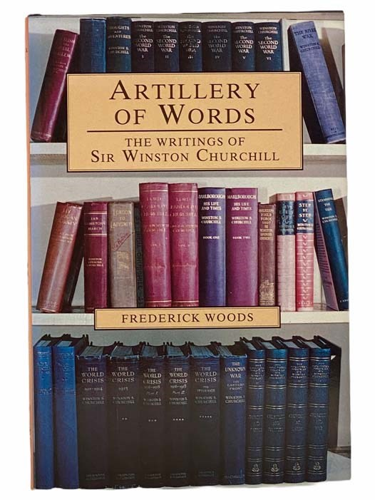 Image for Artillery of Words: The Writings of Sir Winston Churchill