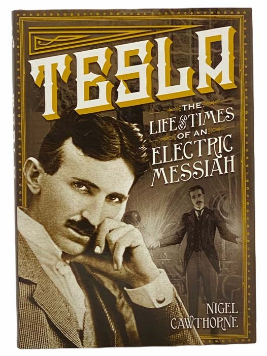 Image for Tesla: The Life and Times of an Electric Messiah