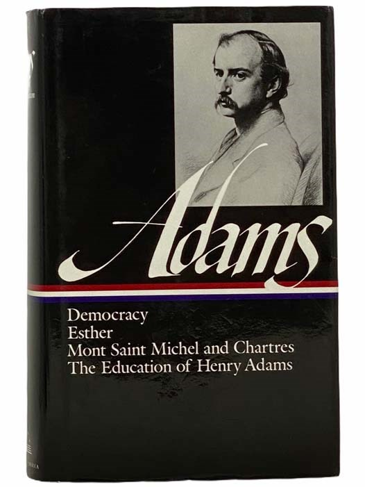 Image for Novels, Mont Saint Michel, The Education: Democracy: An American Novel; Esther: A Novel; Mont Saint Michel and Chartres; The Education of Henry Adams; Poems (The Library of America Series Volume 14)