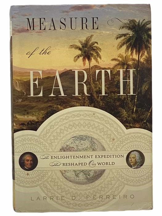 Image for Measure of the Earth: The Enlightenment Expedition That Reshaped Our World