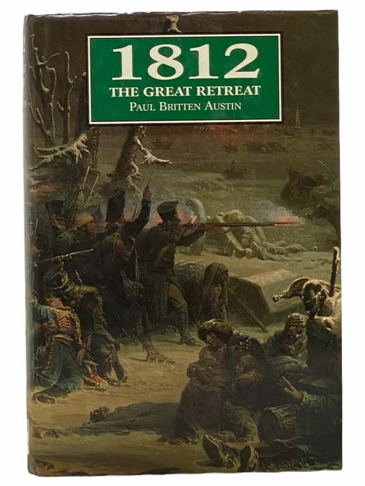 Image for 1812: The Great Retreat, Told by the Survivors