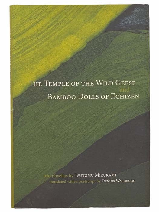 Image for The Temple of the Wild Geese and Bamboo Dolls of Echizen: Two Novellas (Japanese Literature Series)