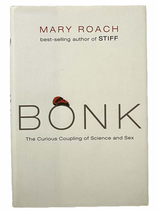 Image for Bonk: The Curious Coupling of Science and Sex