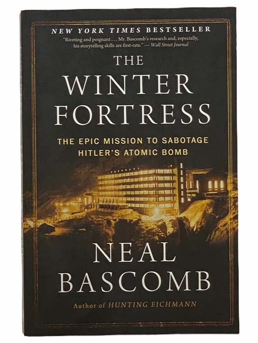 Image for The Winter Fortress: The Epic Mission to Sabotage Hitler's Atomic Bomb