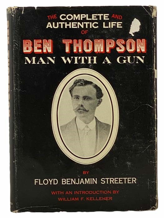 Image for The Complete and Authentic Life of Ben Thompson, Man with a Gun