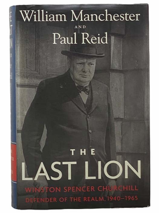 Image for The Last Lion: Winston Spencer Churchill, Defender of the Realm, 1940-1965