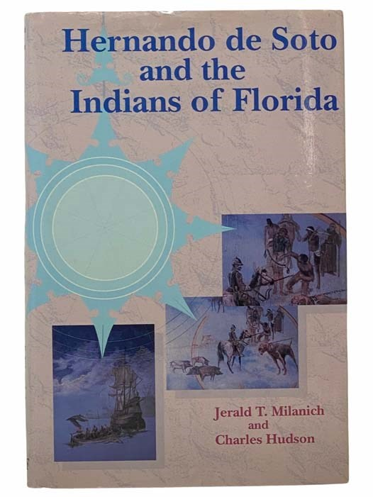 Image for Hernando de Soto and the Indians of Florida (The Ripley P. Bullen Series, Florida Museum of Natural History)