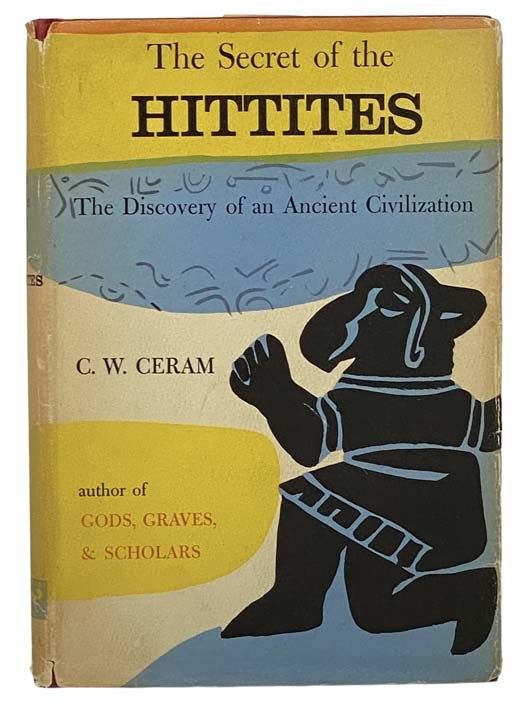 Image for The Secret of the Hittites: The Discovery of an Ancient Civilization