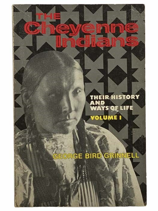 Image for The Cheyenne Indians: Their History and Ways of Life, Volume I