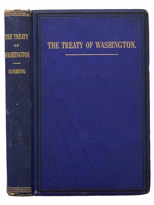 Image for The Treaty of Washington: It's Negotiation, Execution, and the Discussions Relating Thereto