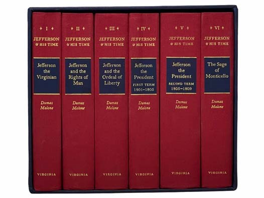 Image for Jefferson & His Time, in Six Volumes: Jefferson the Virginian; Jefferson and the Rights of Man; Jefferson and the Ordeal of Liberty; Jefferson the President: First Term, 1801-1805 & Second Term, 1805-1809; Jefferson and His Time: The Sage of Monticello