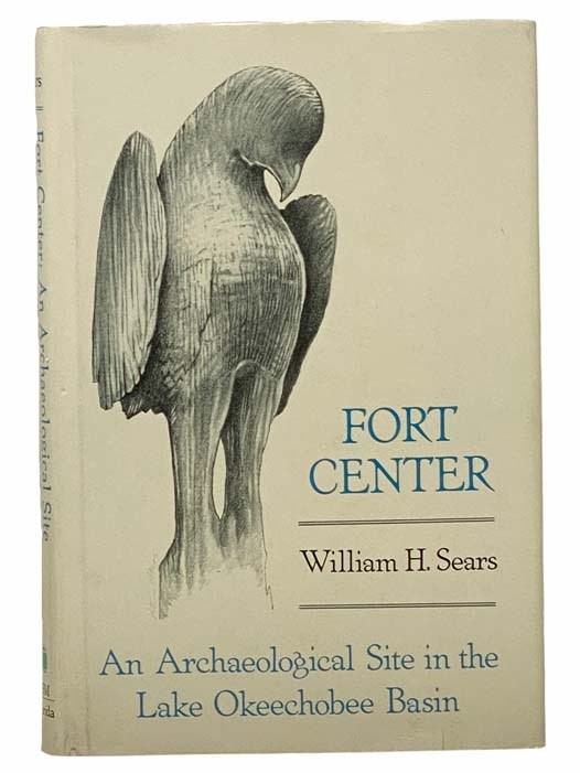 Image for Fort Center: An Archaeological Site in the Lake Okeechobee Basin (Ripley P. Bullen Monographs in Anthropology and History, Number 4)