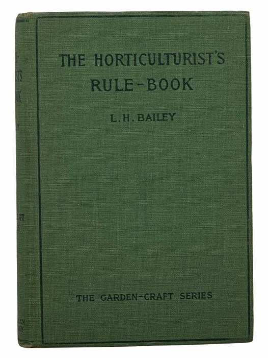 Image for The Horticulture Rule-Book: A Compendium of Useful, Information for Fruit-Growers, Truck-Gardeners, Florists, and Others (Garden-Craft Series)