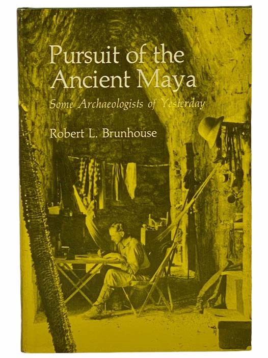Image for Pursuit of the Ancient Maya: Some Archaeologists of Yesterday