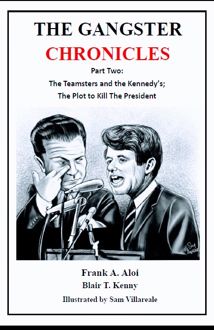 Image for The Gangster Chronicles Part Two [2] - The Teamsters and the Kennedy's; The Plot to Kill the President