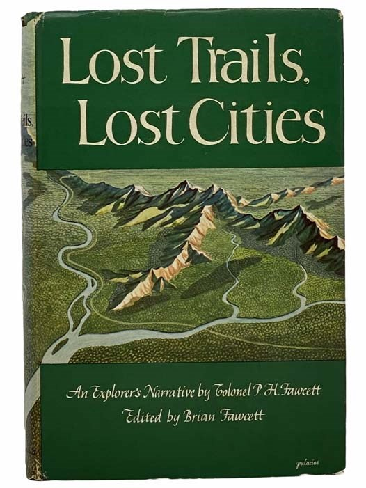 Image for Lost Trails, Lost Cities: From His Manuscripts, Letters, and Other Records