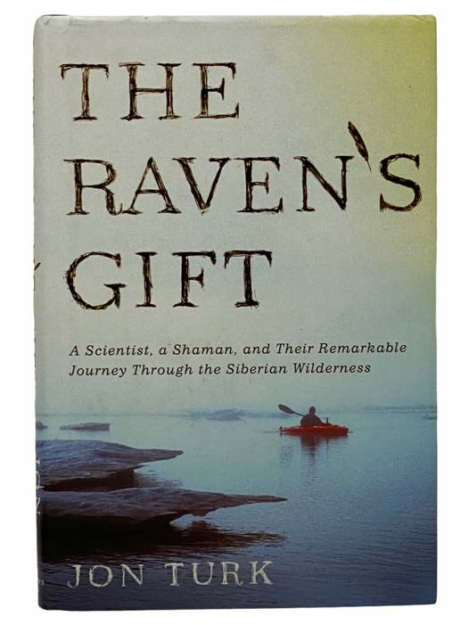 Image for The Raven's Gift: A Scientist, a Shaman, and Their Remarkable Journey Through the Siberian Wilderness
