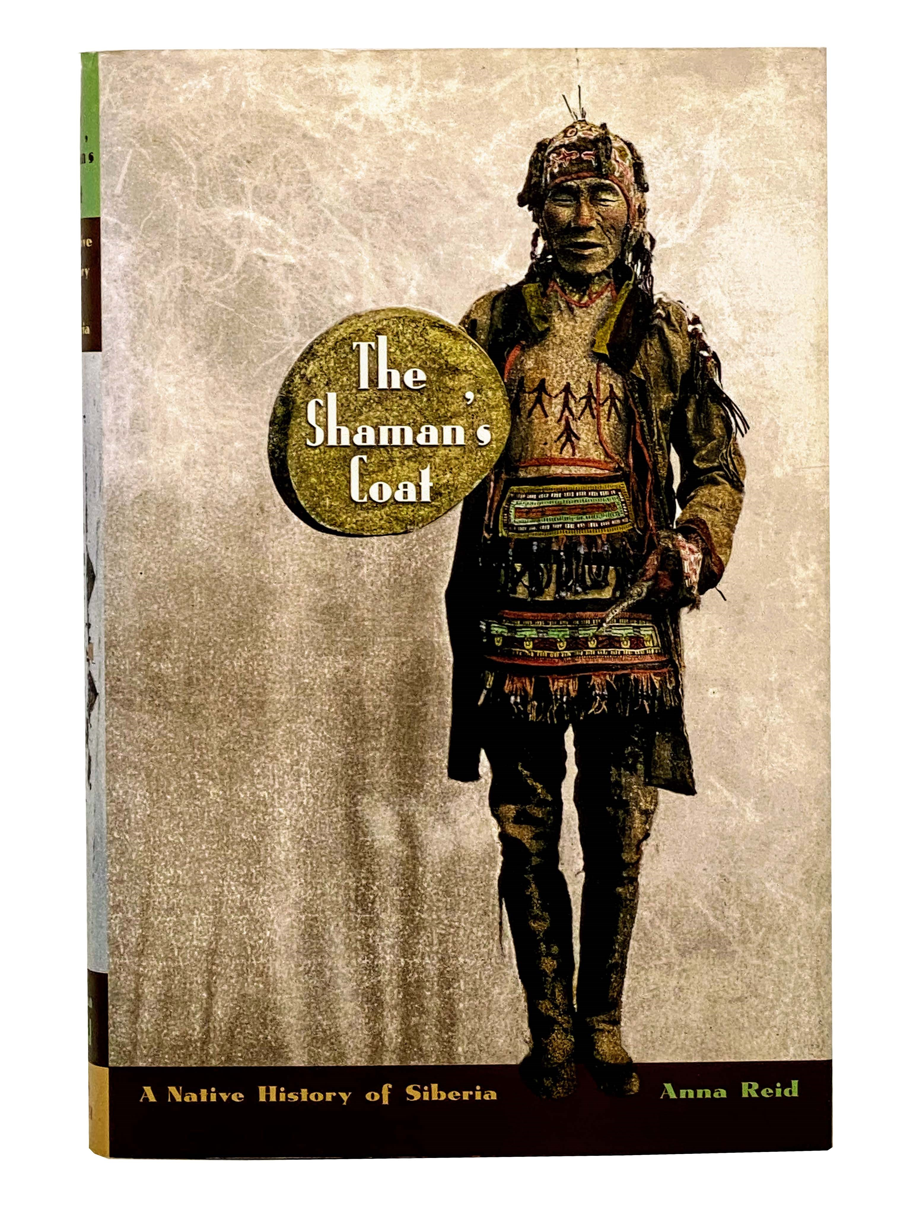 Image for The Shaman's Coat: A Native History of Siberia