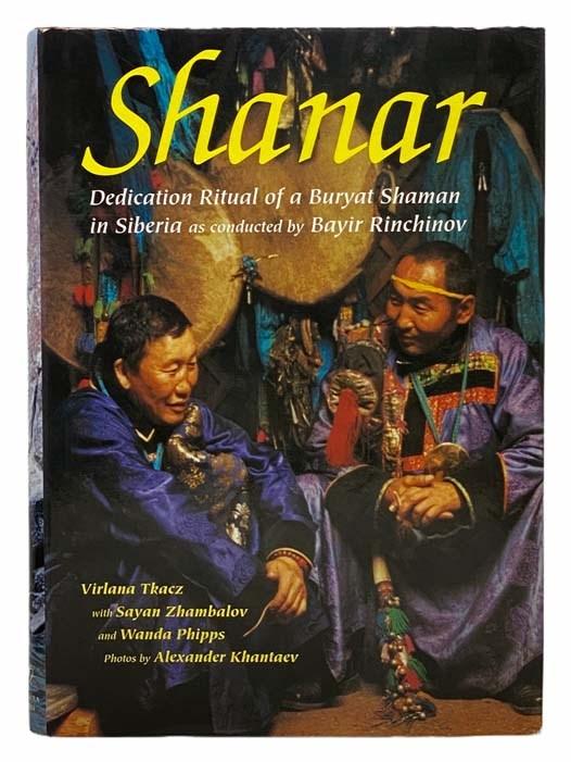 Image for Shanar: Dedication Ritual of a Buryat Shaman in Siberia as Conducted by Bayir Rinchinov