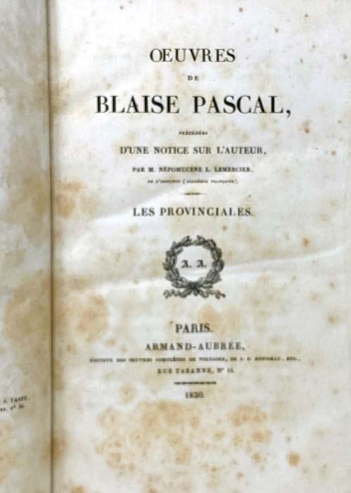 Image for Oeuvres de Blaise Pascal, Precedees d'Une Notice sur l'Auteur: Les Provinciales. [Lettres]; Pensees. [with] Eloge de Blaise Pascal, Discours Presente, en 1813, au Concours de l'Academie des Jeux Floraux
