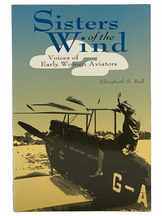 Image for Sisters of the Wind: Voices of Early Women Aviators