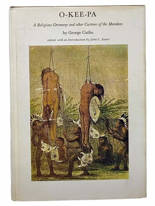 Image for O-kee-pa: A Religious Ceremony and Other Customs of the Mandans (Centennial Edition)
